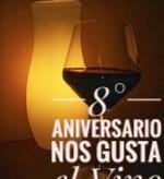 8º Aniversario de Nos Gusta el Vino