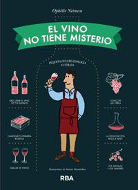 el vino no tiene misterio ophelie neiman